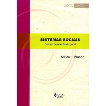 Sistemas Sociais - Esboço de Uma Teoria Geral - Col. Sociologia