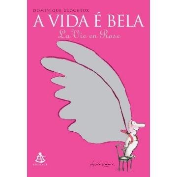 Vida é Bela, A: LA VIE EN Rose