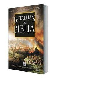 Batalhas da Bíblia - Uma História Militar do Antigo Israel