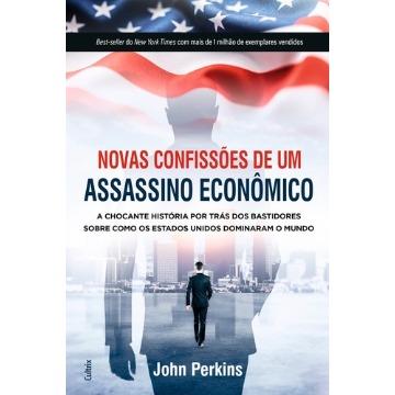 Novas Confissões De Um Assassino Econômico