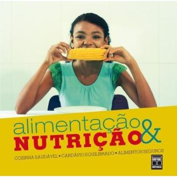 Alimentação & Nutrição - Cozinha Saudável, Cardápio Equilibrado, Alimentos Seguros