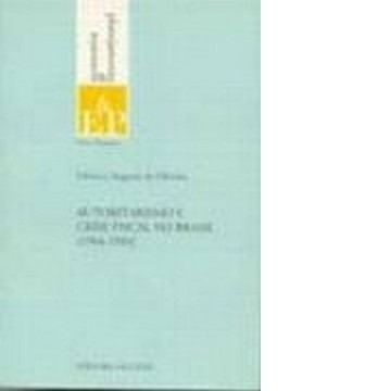 Autoritarismo e Crise Fiscal no Brasil (1964 - 1984 )