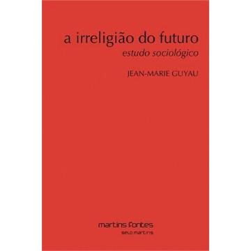A Irreligião do Futuro - Estudo Sociológico