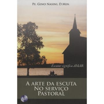 Arte da Escuta No Servico Pastoral