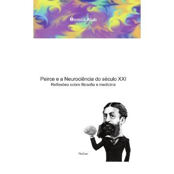 Peirce e a neurociência do século XXI: reflexões sobre filosofia e medicina