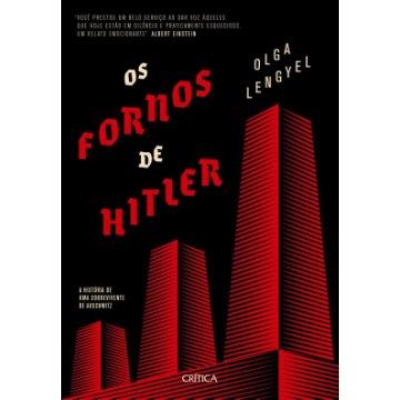Os Fornos De Hitler - A História De Uma Sobrevivente De Auschwitz
