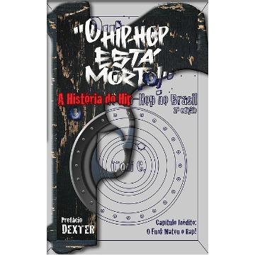 ´O Hip-Hop Está Morto!´ 2ª Ed.