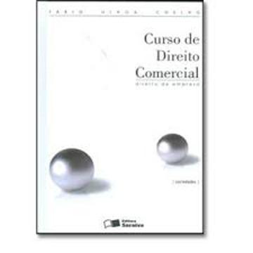 Curso de Direito Comercial - Direito de Empresa: Sociedades - Vol.2