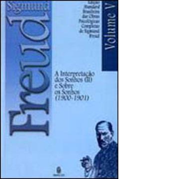 A Interpretação de Sonhos II e Sobre Sonhos (1900-1901) Vol. V - Brochura