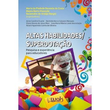 Altas Habilidades/superdotação: Pesquisa e Experiência Para Educadores