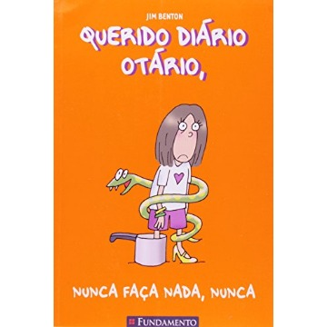 Querido Diário Otário 4 - Nunca Faça Nada , Nunca