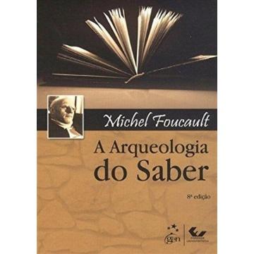A Arqueologia do Saber - 8ª Ed. 2012