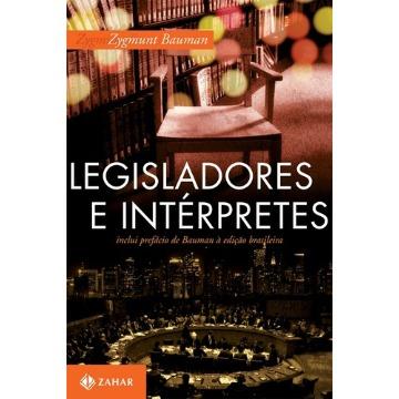 Legisladores e Intérpretes - Sobre Modernidade, Pós-modernidade e Intelectuais