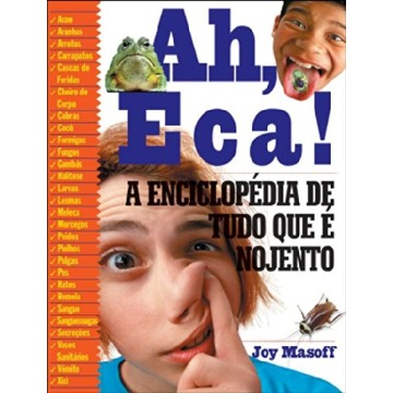 Ah , Eca ! - A Enciclopédia de Tudo que É Nojento