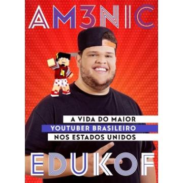 Am3nic X Edukof: a Vida do Maior Youtuber Brasileiro NOS Eua