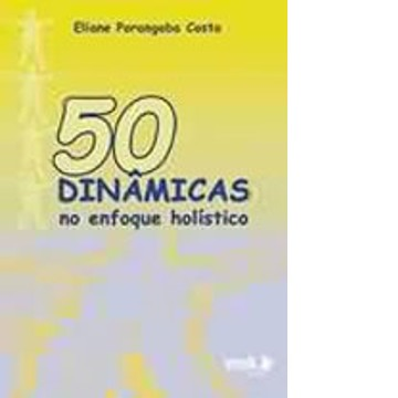 50 Dinâmicas no Enfoque Holístico