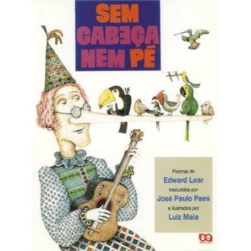 Sem Cabeça Nem Pé - Col. Poesia Para Crianças