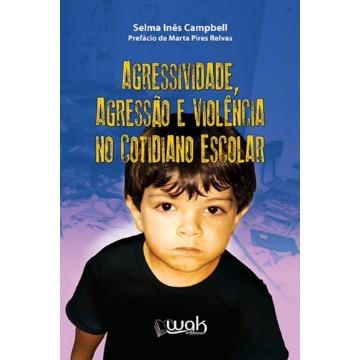 Agressividade, Agressão e Violência No Cotidiano Escolar