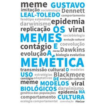 MEMES E A MEMETICA, OS O USO DE MODELOS BIOLOGICOS NA CULTURA