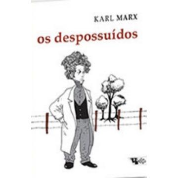 Os Despossuídos - Col. Marx Engels