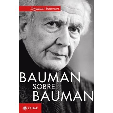 Bauman Sobre Bauman - Diálogos Com Keith Tester