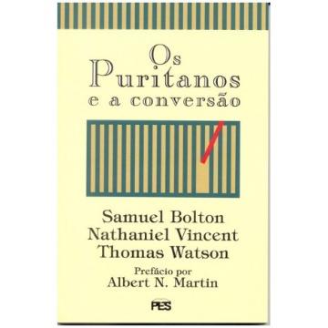 PURITANOS E A CONVERSÃO, OS
