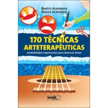 170 Técnicas Arteterapêuticas - Modalidades Expressivas Para Diversas Áreas