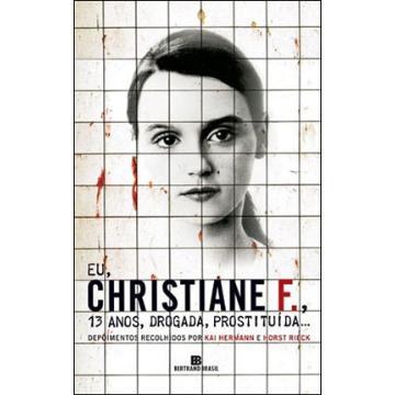 Eu Christiane F., 13 Anos Drogada Prostituida