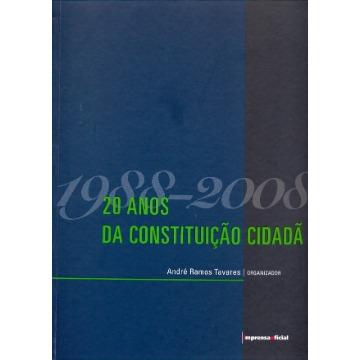 1988-2008: 20 ANOS DA CONSTITUICAO CIDADA