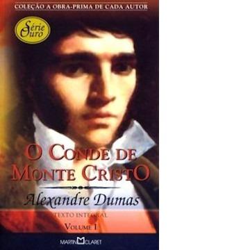 O Conde de Monte Cristo - Vol. I - Col. Obra Prima de Cada Autor