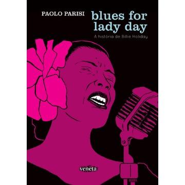 Blues For Lady Day - A História De Billie Holiday