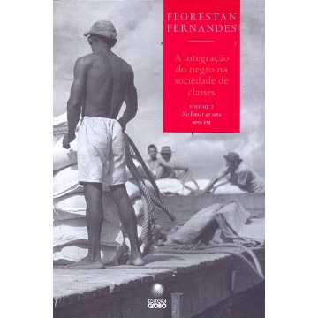 A Integração do Negro na Sociedade de Classes Vol. II