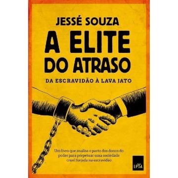 Elite do Atraso, A