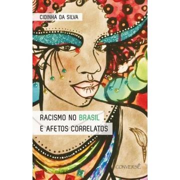Racismo No Brasil e Afetos Correlatos