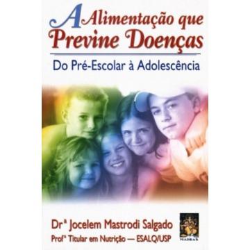 A Alimentação que Previne Doenças Do Pré-Escolar a Adolescencia