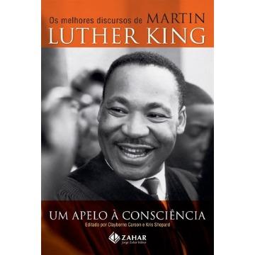 Um Apelo À Consciência - Os Melhores Discursos de Martin Luther King