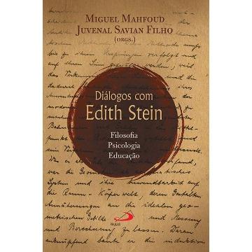 Diálogos Com Edith Stein - Filosofia, Psicologia, Educação