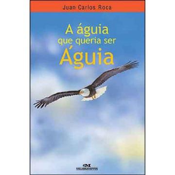 ÁGUIA QUE QUERIA SER ÁGUIA, A