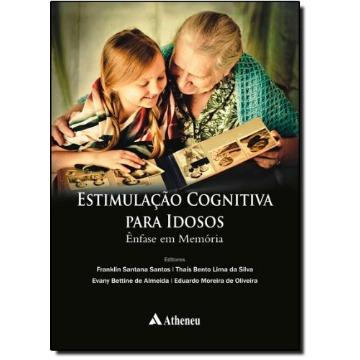 Estimulação Cognitiva Em Idosos - Ênfase Em Memória