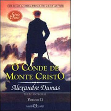 O Conde de Monte Cristo - Vol. II - Col. Obra Prima de Cada Autor