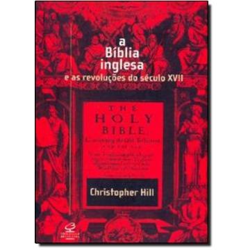 A Bíblia Inglesa - e as revoluções do século XVII
