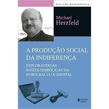 A Produção Social da Indiferença