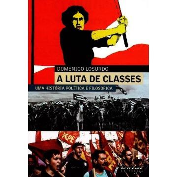 A Luta de Classes - Uma História Política e Filosófica