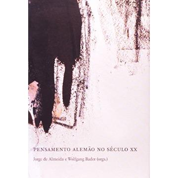 Pensamento Alemão No Século XX - Vol. 2