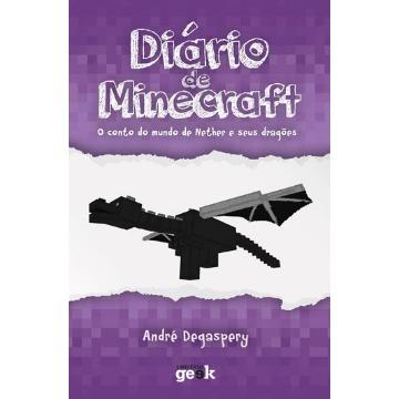 Diário de Minecraft - o Conto do Mundo do Nether e Seus Dragões - Vol. 1