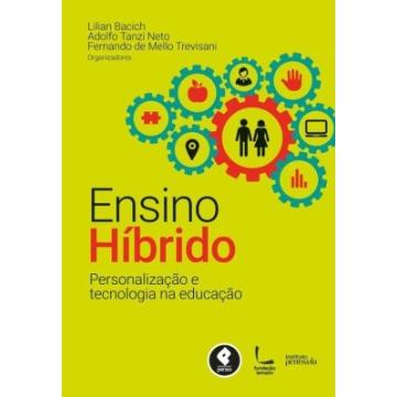 Ensino Híbrido - Personalização e Tecnologia na Educação