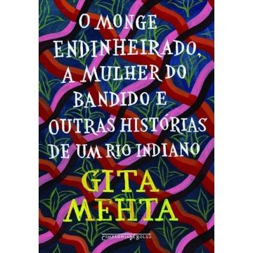 O Monge Endinheirado, A Mulher Do Bandido E Outras Histórias De Um Rio Indiano