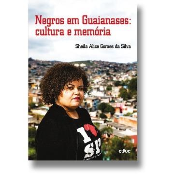 Negros Em Guaianases: Cultura e Memória