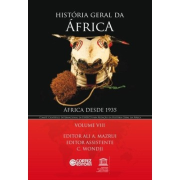 História Geral da África Vol. VIII - África Desde 1935 - Col. História Geral da África