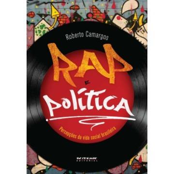 Rap e Política - Percepções da Vida Social Brasileira